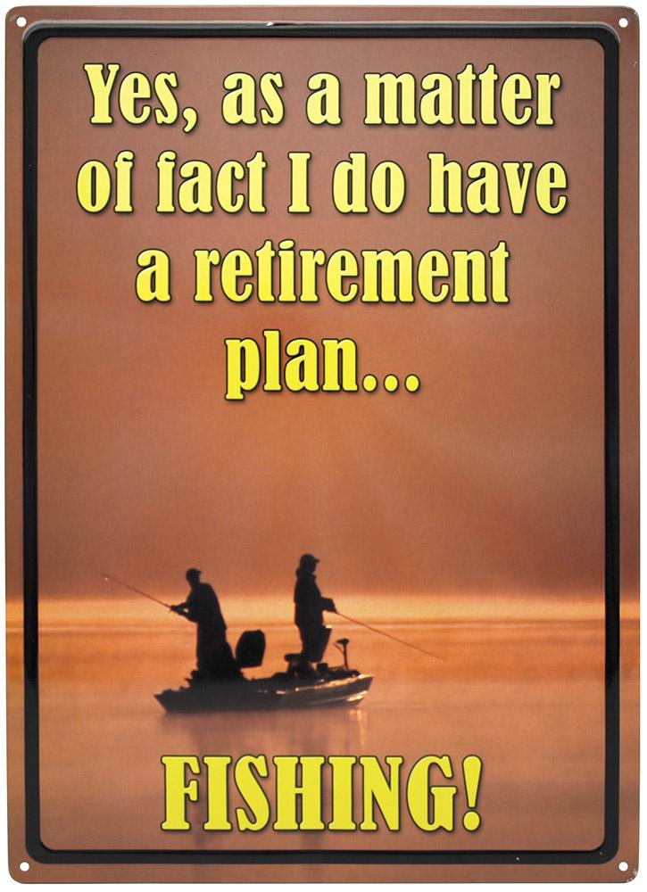Retirement Plan Fishing Tin Sign